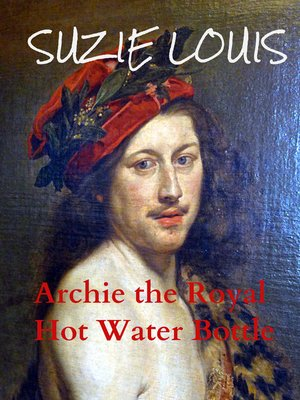 cover image of Archie the Royal Hot Water Bottle, Book 1